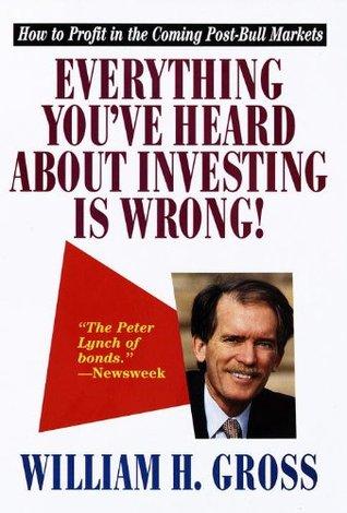 Обложка книги Билла Гросса Everything You've Heard About Investing Is Wrong! («Всё, что вы слышали об инвестировании — неправда!»), 1997 год.